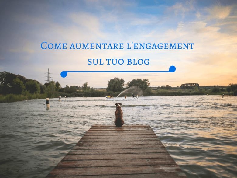 Come-aumentare-engagement-sul-tuo-blog