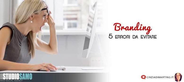 Branding: 5 errori da evitare
