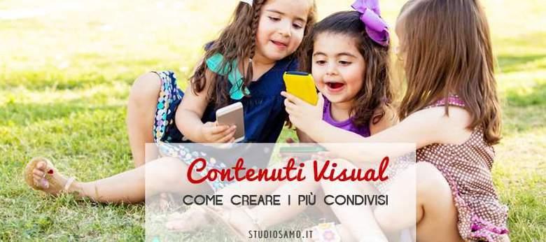 I contenuti visual più condivisi: ecco come crearli