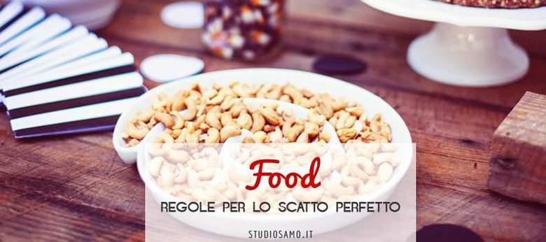 Food: regole per lo scatto perfetto