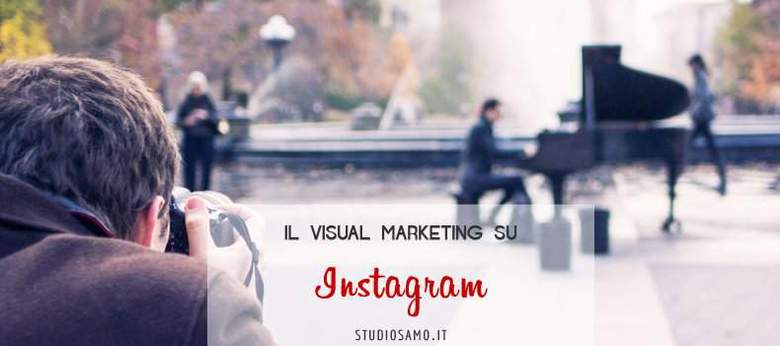 Il Visual Marketing su Instagram