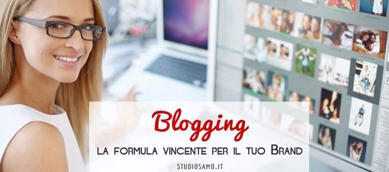 Blogging: la formula vincente per il tuo Brand