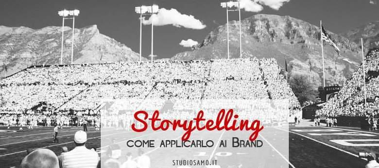 Storytelling: come applicarlo ai Brand (e renderlo memorabile)