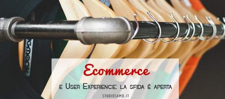 Ecommerce e User Experience: la sfida è aperta
