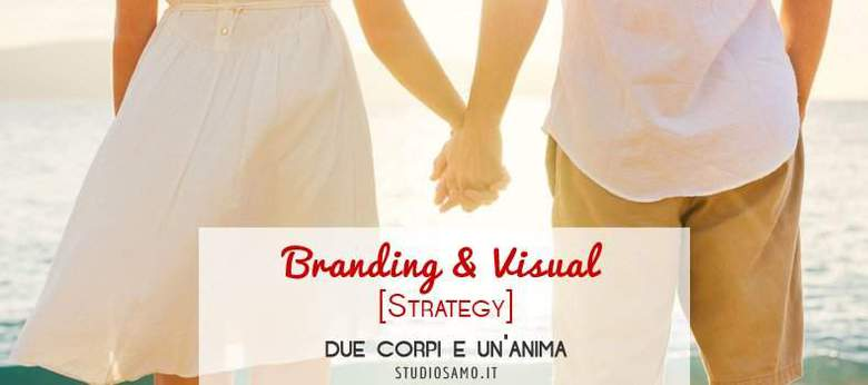 Branding e Visual Strategy: due corpi e un'anima