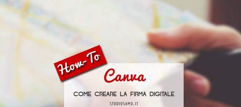 [visual Content] Creare con Canva la tua firma digitale