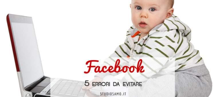 5 errori da evitare su Facebook