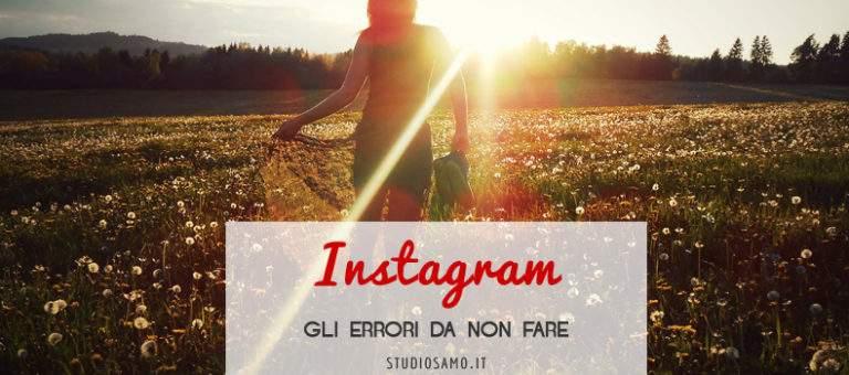 Gli errori da non fare su Instagram