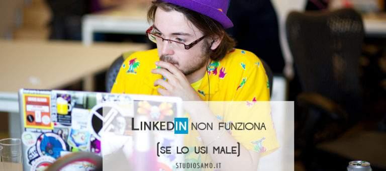 Linkedin non funziona (se lo usi male)