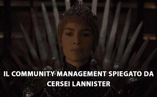Cersei lannister e il community management