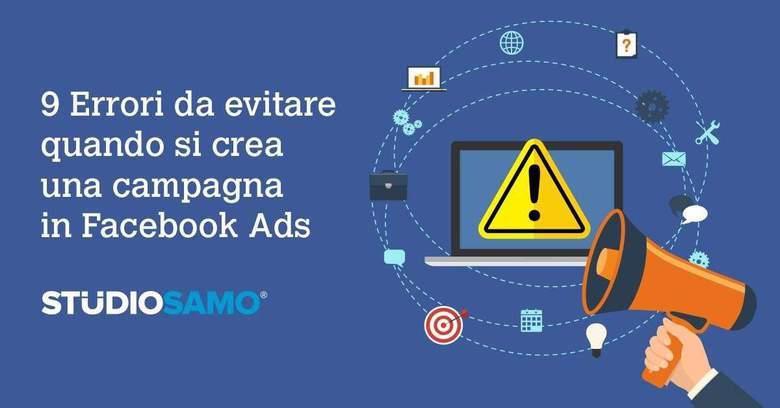 9 errori da evitare in una campagna Facebook Ads