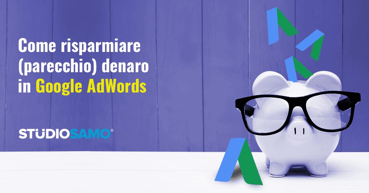 Come risparmiare denaro in Google Adwords