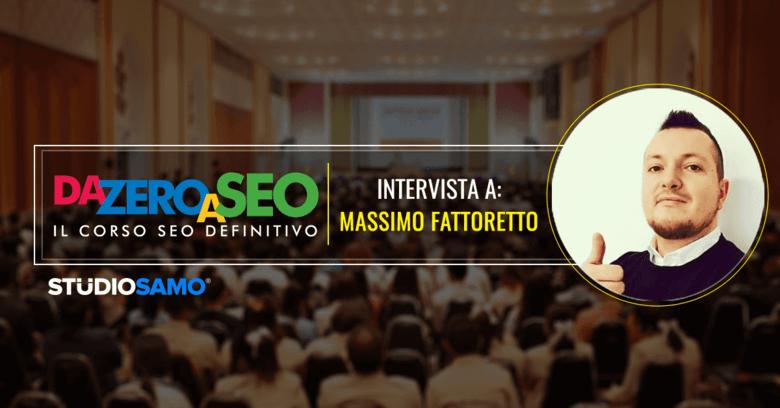 Da zero a SEO: intervista a Massimo Fattoretto