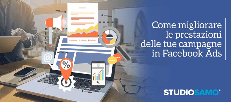 Come migliorare le prestazioni delle tue campagne in Facebook Ads