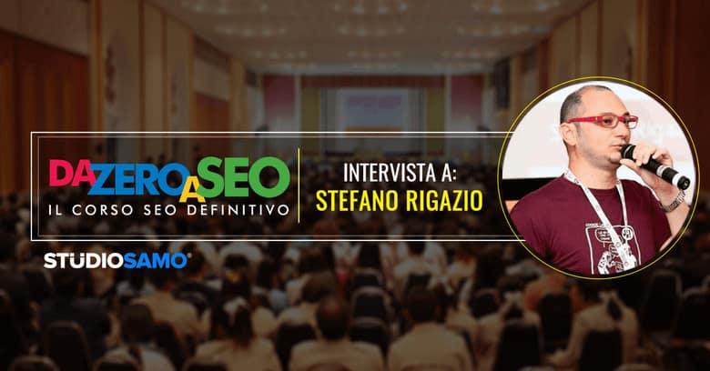 Da zero a seo: Intervista a Stefano Rigazio
