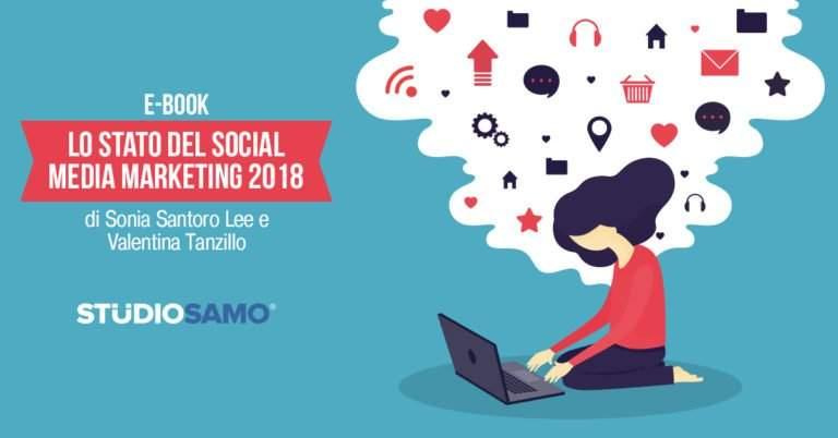 Lo Stato del Social Media Marketing 2018