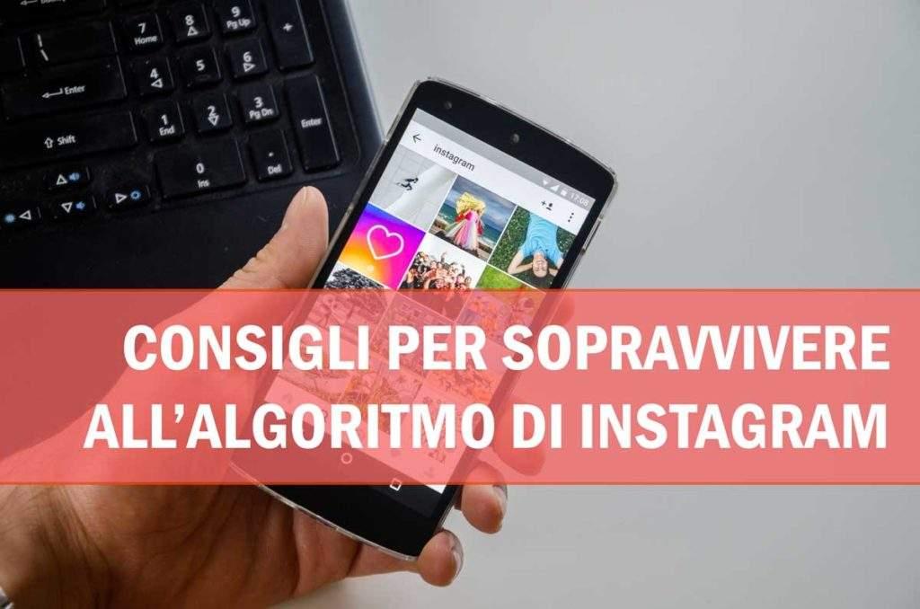 Consigli per sopravvivere all'algoritmo di Instagram