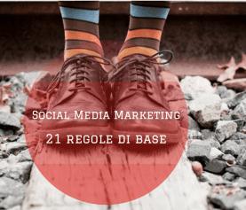 21 regole di base del social media marketing